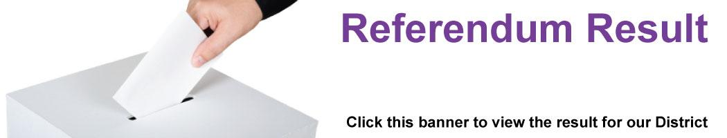 Referendum Result - click the banner for results in our District
